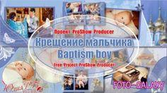 Детский проект для ProShow Producer - Крещение мальчика