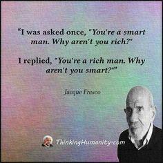 Jacque fresco smart rich