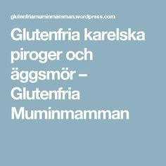 Glutenfria karelska piroger och äggsmör – Glutenfria Muminmamman