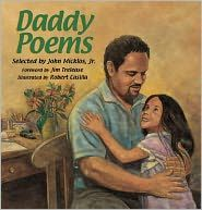 """""""Daddy Poems"""" by John Micklos. From morning routines to bedtime rituals, Daddy Poems provides a playful, yet poignant look at the laughter and love shared by fathers and children. Educational journalist John Micklos, Jr., himself a father of two young children, has gathered a rich collection of poems that includes selections by noted poets such as X. J. Kennedy, Nikki Grimes, Juan Felipe Herrera, and Mary Ann Hoberman, as well as original poems by Micklos and others."""