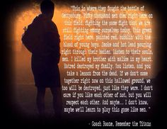 Quotes from remember the titans about teamwork remember the titans love this part so moving and . quotes from remember the War Quotes, True Quotes, Book Quotes, Remember The Titans Quotes, Football Movies, Favorite Movie Quotes, Movie Lines, Book Tv, Medical
