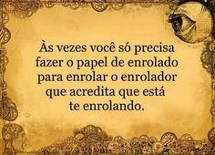 #Frases... #Enrolar #Enrolando!