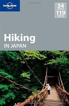Lonely Planet Hiking in Japan (Travel Guide), a book by Lonely Planet, David Joll, Craig McLachlan, Richard Ryall Craig Mclachlan, Hiking Guide, Japan Travel Guide, Go To Japan, Lonely Planet, Adventure Time, Books Online, Places To See, Planets