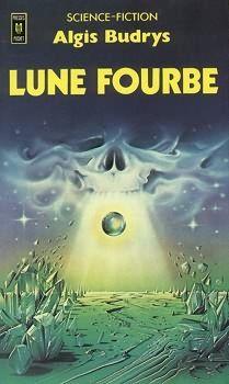 Lune fourbe Algis BUDRYS  Titre original : Rogue moon, 1960 Science Fiction  - Traduction de Jean-Patrick MANCHETTE & Mélissa MANCHETTE Illustration de Wojtek SIUDMAK POCKET, coll. Science-Fiction / Fantasy n° 5002, 3ème trimestre 1977