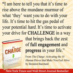 """The Charge - Activating the 10 Human Drives that Make You Feel Alive"" by Brendan Burchard New Books, Books To Read, Inspirational Books, Inspiring Quotes, The Book, Self Improvement, Make You Feel, Self Help, To Tell"