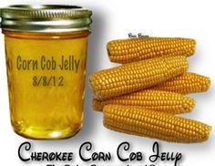 Cherokee Corn Cob Jelly-Might as well use them for something I love this jelly (Pattie)