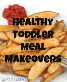 You can boost the nutritional value of your toddler's favorite fare and keep those little taste buds happy with these healthy meal-makeover strategies.
