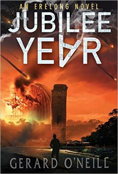 Jubilee Year: A Novel (Erelong Book 1) - Kindle edition by Gerard O'Neill. Mystery, Thriller & Suspense Kindle eBooks @ Amazon.com.