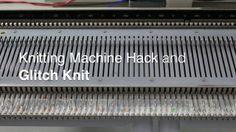 Knitting Machine Hack and Glitch Knit on Vimeo