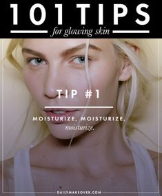 101 tips 1 101 Tips for Glowing Skin