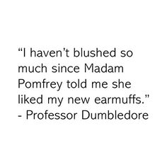Quote By Professor Dumbledore - Harry Potter ❤ liked on Polyvore featuring harry potter, quotes, text, words, hp, phrase and saying