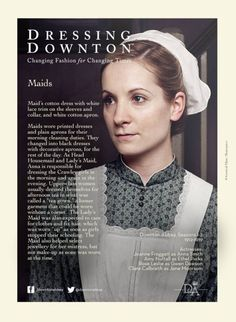 Downton Downstairs...changing fashions for changing times..Downton Abbey..