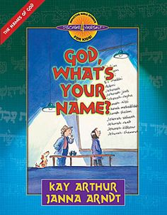 """God, What's Your Name?"" Kay Arthur. Children's books. Christian lessons. Christian homeschooling resource."