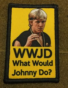 Karate Kid Movie WWJD (What Would Johnny Do?) Morale Patch