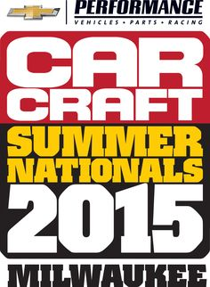 Motor'n | CAR CRAFT SUMMER NATIONALS 2015 - July 17-19