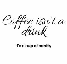 My cup of sanity ;)☕
