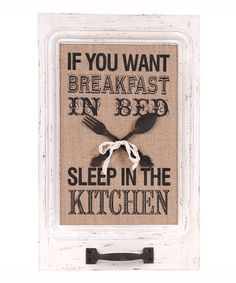 This 'If You Want Breakfast in Bed' Wall Sign by Wilco is perfect! #zulilyfinds