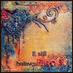 My Craft World: My Heart.. it still believes! Mixed Media Canvas for Scrap Around The World Mid Month reveal.