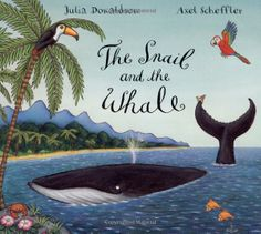"""J. DOnaldson, A. Scheffer """"The Snail And the Whale"""""""