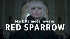 Red Sparrow reviewed by Mark Kermode - YouTube