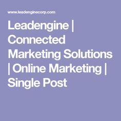 Leadengine | Connected Marketing Solutions | Online Marketing | Single Post