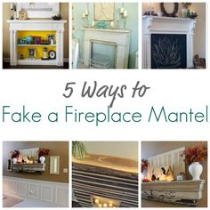 5 Ways to Fake a Fireplace Mantel | Shabby, Living rooms and ...