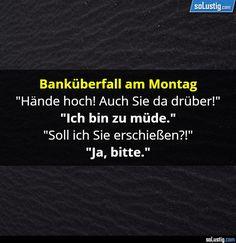Banküberfall am Montag lustig witzig Sprüche Bild Bilder