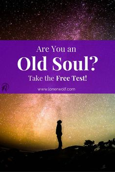 """Do you tend to feel older than what your age reflects? Do you feel as though you've been on this earth for many lifetimes? You may be part of a small group of people called the """"Old Souls."""" Take this free Old Soul test ... via @LonerWolf"""