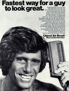 "An original 1971 advertisement for Clairol Air Brush, man's fastest hair dryer. Featuring a man styling. ""Fastest way for a guy to look great. Old Advertisements, Retro Advertising, Retro Ads, Weird Vintage Ads, Vintage Toys, Fastest Hair Dryer, Ghibli, Hair Dryer Brush, Nostalgia"