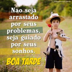 Boa Tarde! Viva seus Sonhos Portuguese Quotes, Good Afternoon, Carpe Diem, Sports, Top Imagem, Money, Facebook, Happy Week, Daily Quotes