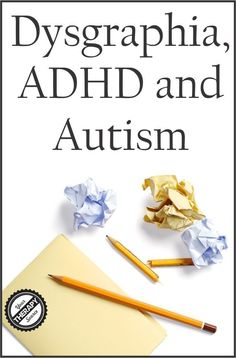 This research indicates that dysgraphia is difficult to remediate and is present at all ages in children with ADHD and autism. Schools should focus on compensating for dysgraphia with accommodations for in addition to trying to improve handwriting. Autism Help, Adhd Help, Adhd And Autism, Adhd Kids, 4 Kids, Autism Sensory, Autism Activities, Autism Resources, Work Activities