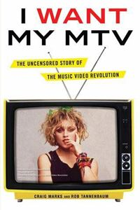 I Want My MTV: The Uncensored Story Of The Music Video Revolution, Craig Marks and Rob Tannenbaum  I Want My MTV compresses an entire decade's worth of pop culture with genuine good cheer.