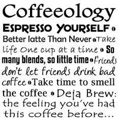 Coffeeology: Espresso yourself . Better latte Than Never . Take life one cup at a time . So many blends, so little time. Friends don't let friends drink bad coffee . Take time to smell the coffee . Deja Brew: the feeling you've had this coffee before. Coffee Talk, I Love Coffee, My Coffee, Coffee Break, Coffee Life, Drink Coffee, Coffee Today, Coffee Theme, House Coffee