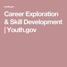 Career Exploration & Skill Development | Youth.gov