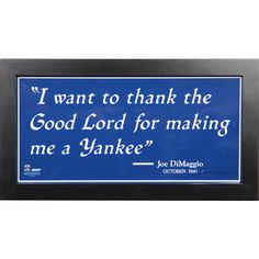 """JOE DIMAGGIO """"I WANT TO THANK THE GOOD LORD"""" FRAMED 6 Inch X12 Inch QUOTE SIGN"""