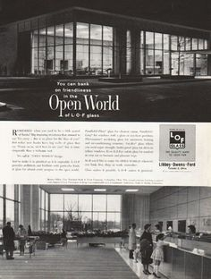 "1962 LIBBEY OWENS FORD GLASS vintage magazine advertisement ""Open World"" ~ You can bank on friendliness in the Open World of L*O*F Glass - Remember when you used to be a little scared of banks? Big imposing structures that seemed to say ""Go away -- ..."