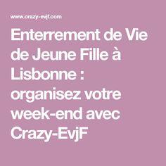 Enterrement de Vie de Jeune Fille à Lisbonne : organisez votre week-end avec Crazy-EvjF