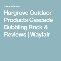 Hargrove Outdoor Products Cascade Bubbling Rock & Reviews | Wayfair