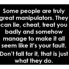 That's why you gotta cut those people out of your life. They'll go and make everyone think they're the victim, but that just goes to show how great they are at manipulating. Wisdom Quotes, True Quotes, Great Quotes, Quotes To Live By, Motivational Quotes, Inspirational Quotes, Work Quotes, Affirmations, Under Your Spell