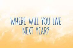 Where Will You Live Next Year?