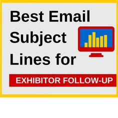 Best Email Subject Lines for Exhibitor Follow up, click through to the post.