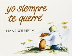 Yo siempre te querre (I'll Always Love You): Amazon.es: Hans Wilhelm: Libros