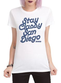 I need this for Comic Con - Anchorman Stay Classy San Diego Girls T-Shirt | Hot Topic