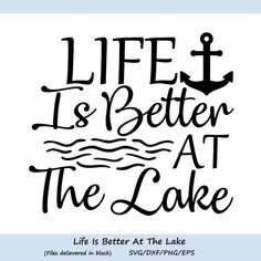 Check out our LIfe is better at Buck lake svg designs selection for the very best in unique or custom, handmade pieces from our shops. Lake Life Quotes, Shilouette Cameo, Boat Names, Lake Signs, Silhouette Cameo Projects, Silhouette Studio, Cricut Explore Air, Cricut Creations, Cricut Vinyl