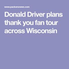 Donald Driver plans thank you fan tour across Wisconsin