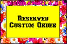 New to DigiGraphics4u on Etsy: Reserved Custom Order for Shandryl (17.50 USD)