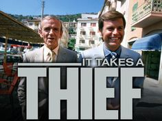 It Takes a Thief (It Takes a Thief is an American action-adventure television series that aired on ABC for two and a half seasons between January 9, 1968, and March 24, 1970) Robert Wagner and Fred Astaire
