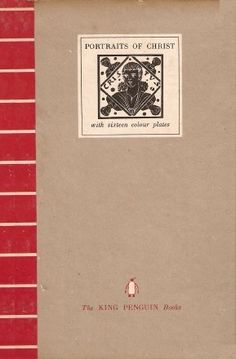 Series No.: K4 Title: PORTRAITS OF CHRIST Authors: Ernst Kitzinger and Elizabeth Senior Date Published: Printed 1940, listed as published in February 1941 Binding: This book was produced in two versions - the usual hardback, and a soft cover.