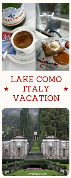 Lake Como Italy vacation. Mention Lake Como and most people think of George Clooney, Mel Gibson or Madonna.