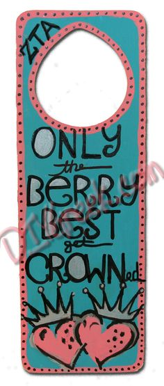 "Paint this door hanger (from diygreek.com). It could say ""Only the best girls wear lyres and pearls"" or any other saying!"